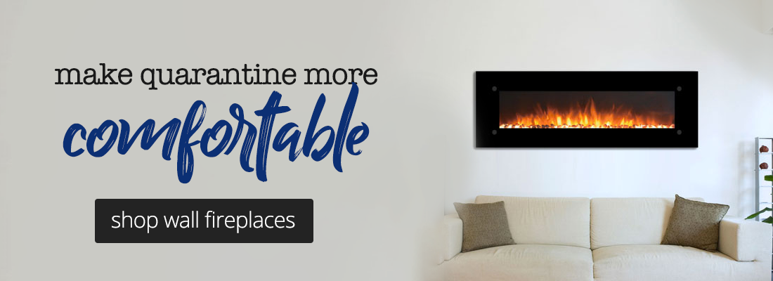 Make quarantine more comfortable with wall mounted fireplaces